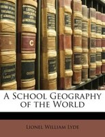 A School Geography Of The World