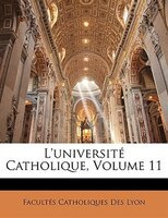 L'université Catholique, Volume 11