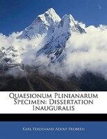 Quaesionum Plinianarum Specimen: Dissertation Inauguralis