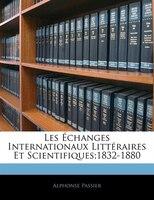 Les Échanges Internationaux Littéraires Et Scientifiques;1832-1880