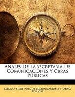 Anales De La Secretaría De Comunicaciones Y Obras Públicas