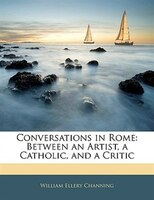 Conversations In Rome: Between An Artist, A Catholic, And A Critic
