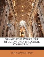 Sämmtliche Werke: Zur Religion Und Theologie, Neunter Theil