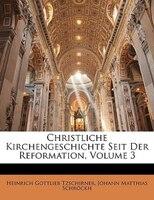 Christliche Kirchengeschichte Seit Der Reformation, Dritter Theil