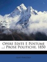 Opere Edite E Postume ...: Prose Politiche. 1850