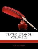 Teatro Español, Volume 28