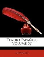 Teatro Espanol, Volume 57
