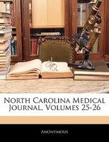 North Carolina Medical Journal, Volumes 25-26