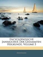 Encyclopadische Jahrbucher Der Gesammten Heilkunde, Volume 5