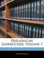 Preussische Jahrbücher, Volume 7