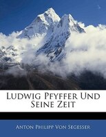 Ludwig Pfyffer Und Seine Zeit