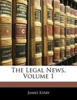 The Legal News, Volume 1