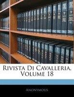 Rivista Di Cavalleria, Volume 18