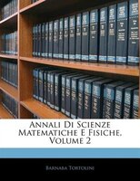 Annali Di Scienze Matematiche E Fisiche, Volume 2