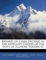 Reports Of Cases Decided In The Appellate Courts Of The State Of Illinois, Volume 52