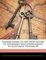 Transactions Of The Institution Of Engineers And Shipbuilders In Scotland, Volume 49