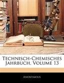 Technisch-Chemisches Jahrbuch. Dreizehnter Jahrgang