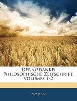 Der Gedanke: Philosophische Zeitschrift, Erster Band