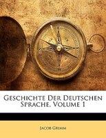 Geschichte Der Deutschen Sprache, Erster Band