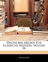 Deutsches Archiv Für Klinische Medizin, Volume 56