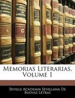 Memorias Literarias, Volume 1