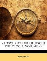 Zeitschrift Für Deutsche Philologie, Volume 29