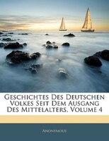 Geschichtes Des Deutschen Volkes Seit Dem Ausgang Des Mittelalters, Volume 4