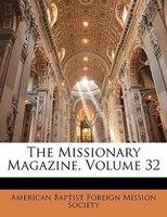 The Missionary Magazine, Volume 32