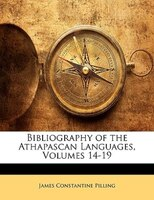 Bibliography Of The Athapascan Languages, Volumes 14-19