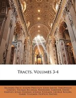 Tracts, Volumes 3-4