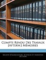 Compte Rendu Des Travaux [afterw.] Mémoires
