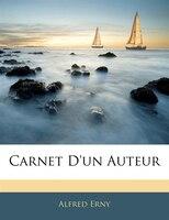 Carnet D'un Auteur - Alfred Erny