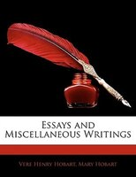 Essays And Miscellaneous Writings