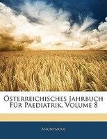 Österreichisches Jahrbuch Für Paediatrik, Volume 8