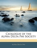 Catalogue of the Alpha Delta Phi Society