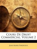 Cours De Droit Commercial, Volume 2