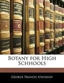Botany For High Schhools
