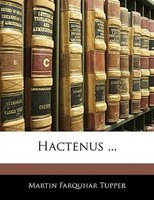Hactenus ...