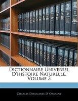 Dictionnaire Universel D'histoire Naturelle, Volume 3