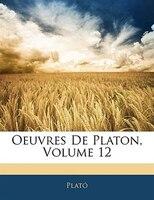 Oeuvres De Platon, Volume 12