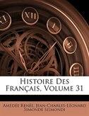 Histoire Des Français, Volume 31