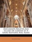 Documents Relatifs Aux Eglises De L'orient Et À Leurs Rapports Avec Rome