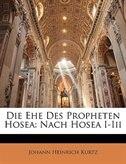 Die Ehe Des Propheten Hosea: Nach Hosea I-iii