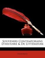Souvenirs Contemporains D'histoire & De Littérature