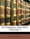 Pittsburgh Reports, Volume 1