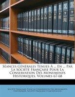 Séances Générales Tenues À ... En ... Par La Société Française Pour La Conservation Des