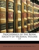 Proceedings of the Royal Society of Victoria, Volume 17