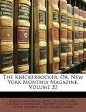 The Knickerbocker; Or, New York Monthly Magazine, Volume 20