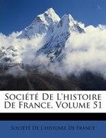 Société De L'histoire De France, Volume 51