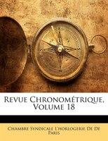 Revue Chronométrique, Volume 18